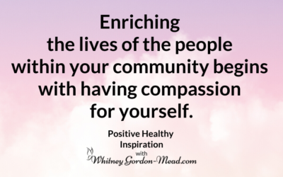 How Compassion for Yourself Can Enrich Your Life and the People Around You