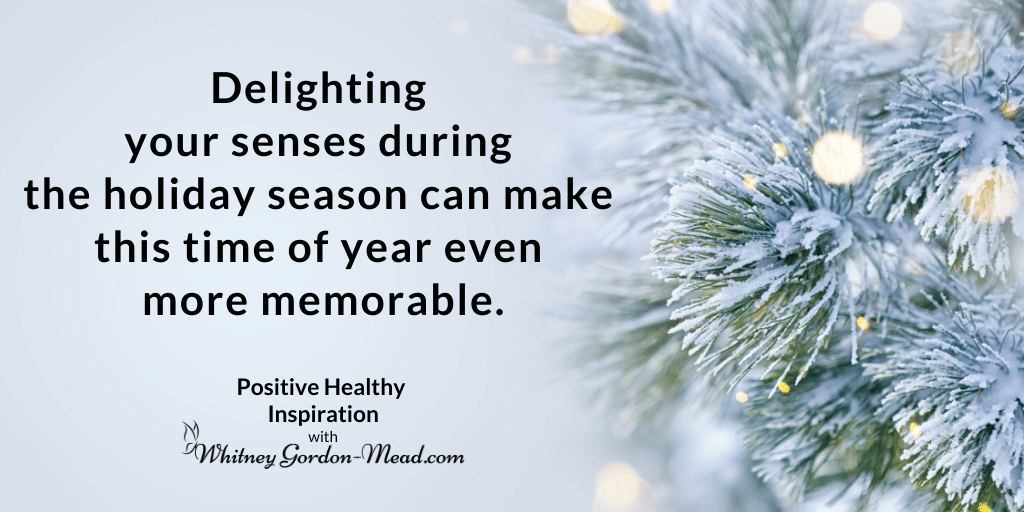 Delight your senses during the holiday season