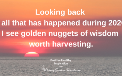 2020 Life Lessons: Harvesting Gold From a Crazy Year (You've Made It To the End!)