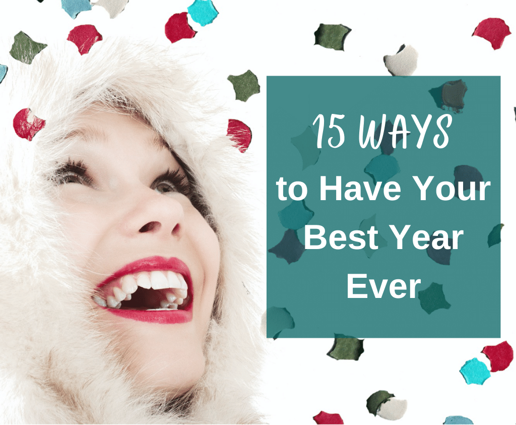 15 Ways to Have Your Best Year Ever