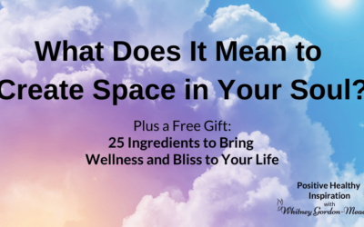 Creating Space: Spring Cleaning Your Soul Part 2
