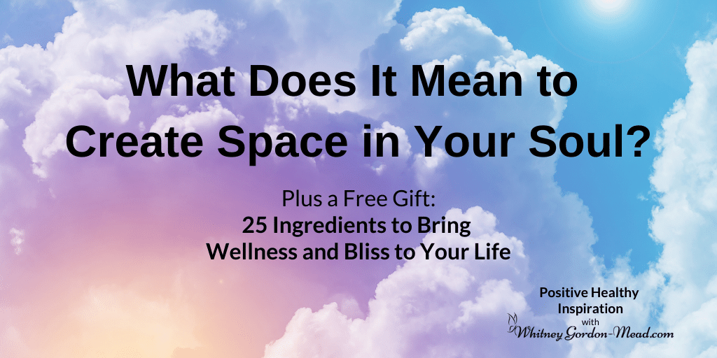 What does it mean to create space in your soul?