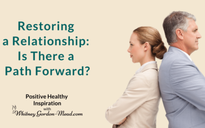 How to Restore a Relationship Part 1: Evaluating a Path Forward