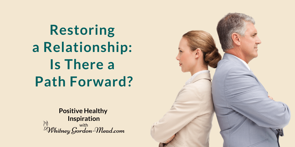 Restore a Relationship: Is there a path forward?