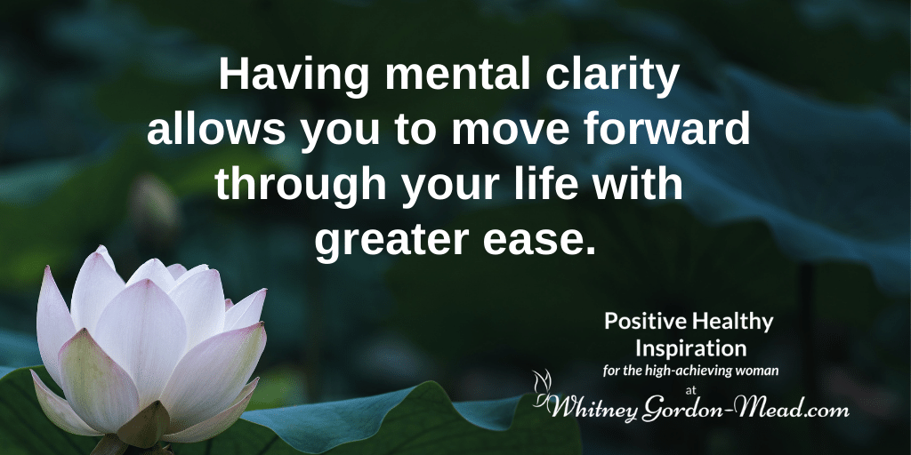 Finding Greater Mental Clarity… The Busy Woman's Way